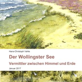 Der Wollingster See - Vermittler zwischen Himmel und Erde: Broschüre von Dr. Hans-Christoph Vahle
